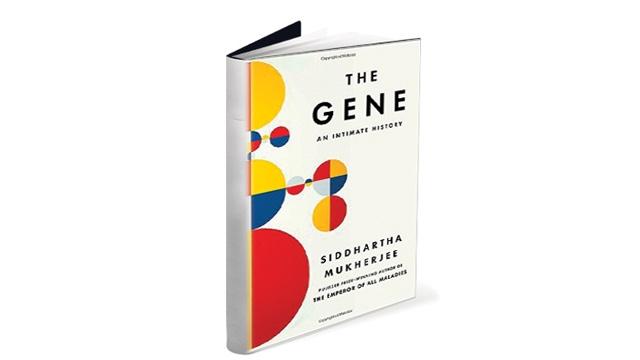 "Cuốn sách ""The Gene: An Intimate History"" - Siddhartha Mukherjee"